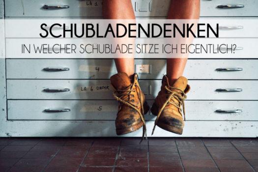 Schubladendenken | In welcher Schublade sitze ich eigentlich?